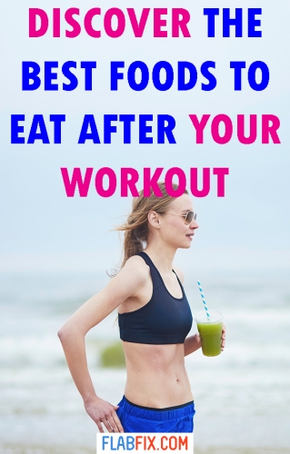 Read this article to discover the best foods to eat after your workout #workout #foods #flabfix