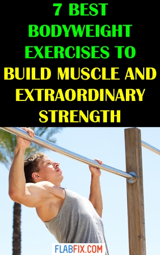 In this article, you will discover the best bodyweight exercises to build muscle and extraordinary strength #build #Muscle #bodyweight #exercises #flabfix