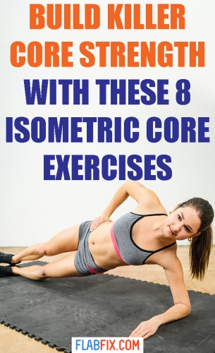 Use the isometric core exercises in this article to build killer core strength #killer #core #strength #exercises #flabfix