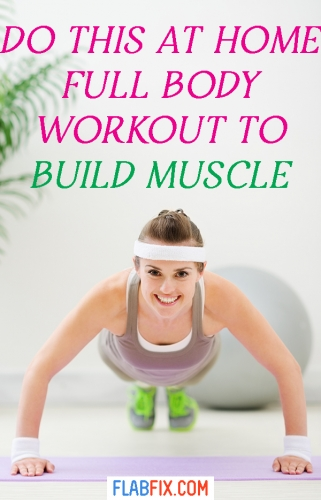 This article will show you the at home full body workout to build muscle #build #muscle #flabfix