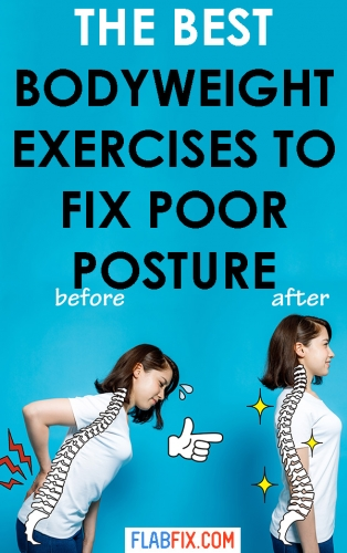 If you struggle with poor posture, this article will show you how to fix bad posture using bodyweight exercises. #poor #posture #exercises #flabfix