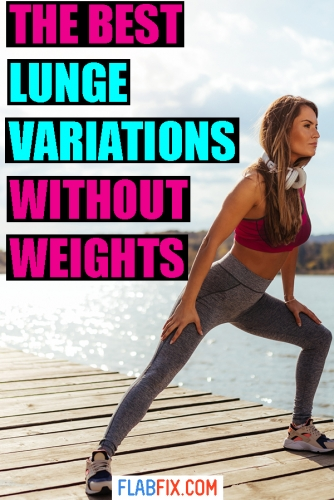 This article will show you the best lunge variations without weights #lunge #variations #flabfix