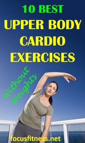 10 best upper body cardio exercises without weights for weight loss