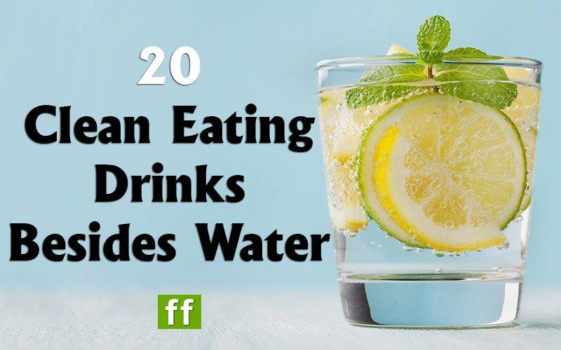 Clean eating drinks besides water