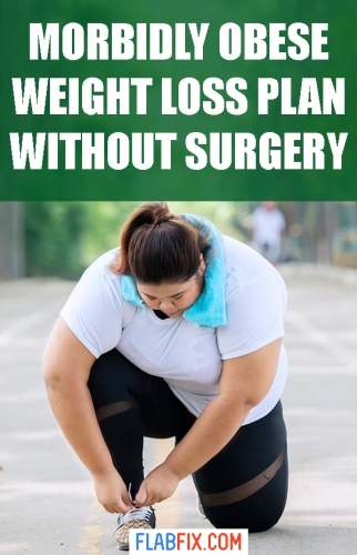 If you're morbidly obese, use this weight loss plan to lose the excess weight without surgery #morbidly #obese #weightloss #flabfix