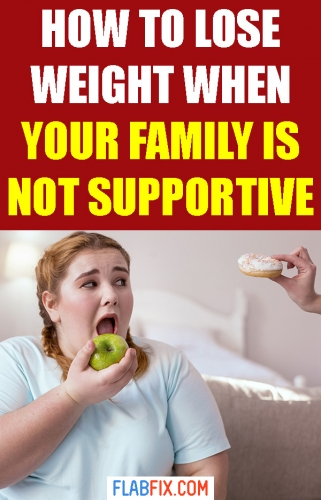In this article, you will discover how to lose weight when your family is not supportive #family #supportive #weightloss #flabfix