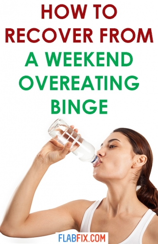 If you overate over the weekend, use these tips to recover from a weekend overeating binge #weekend #overeating #Binge #flabfix