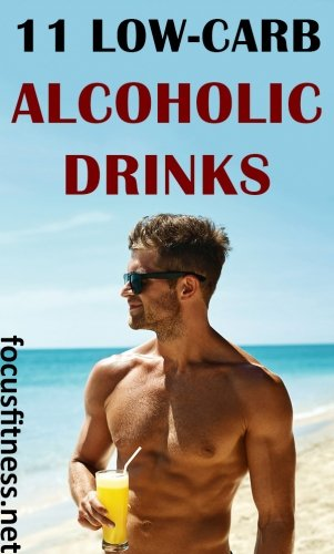 If you want to lose weight and maintain optimal health without quitting alcohol, this article will show you low-carb alcoholic drinks you can enjoy. #alcoholic #drinks #focusfitness