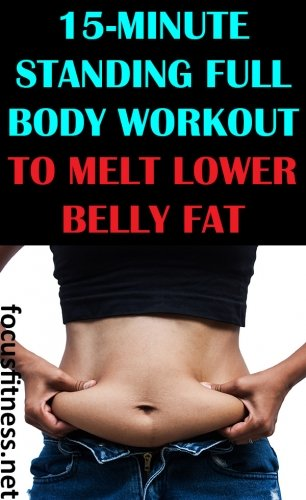 If you want a flat stomach, do the 15-minute standing full body workout for melting lower belly fat without weights or any equipment #workout #lowerbelly #bellyfat #focusfitness