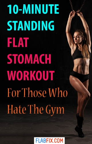 If you hate the gym, use this standing flat stomach workout to flatten your belly #standing #flat #Belly #workout #flabfix