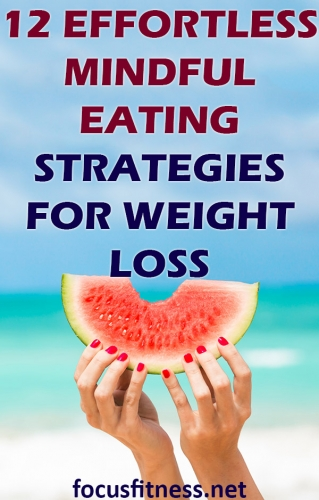 In this article, you will discover mindful eating strategies that can help you avoid overeating and lose weight effortlessly. #mindful #eating #weightloss #focusfitness