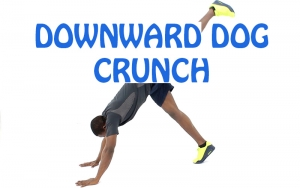 How to Do Downward dog crunch