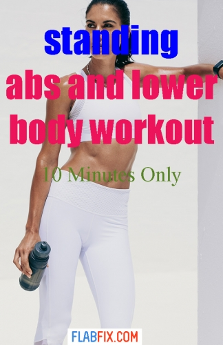 Do this standing abs and lower body workout for 10 minutes to transform your body #standing #abs #lower #body #workout #flabix