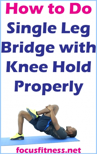 If you want to build your butt muscles and strengthen your core, this article will show you how to perform the single leg bridge with knee hold #single #leg #bridge #focusfitness