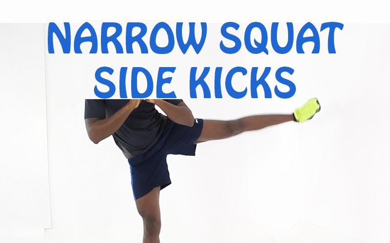 How to do Narrow Squat Side Kicks