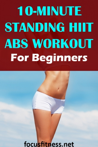 In this article, you will discover the standing HIIT abs workout for beginners that can build your abs and tone your entire body. #abs #workout #standing #focusfitness