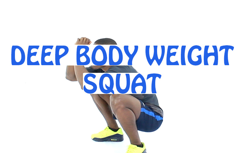 How to do Deep Body weight Squat