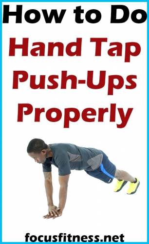 If you want to build upper body strength and muscles, this article will show you how to perform hand tap push-ups properly  #hand #tap #push #ups #focusfitness