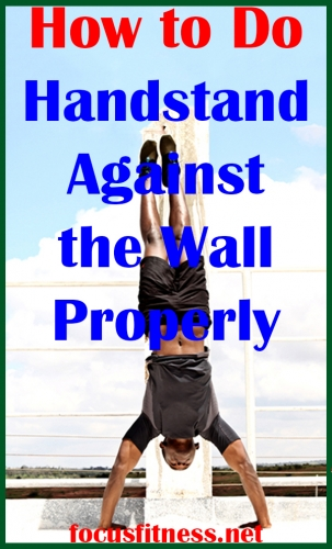 In this article, you will discover how to perform handstand against the wall to strengthen your upper body and tone your arms #handstand #exercise #wall #focusfitness