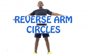 How to do Reverse Arm Circles