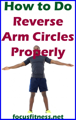 If you want to learn how to perform reverse arm circles properly, this article will show you how to do it and the mistakes to avoid. #arm #circles #reverse #focusfitness