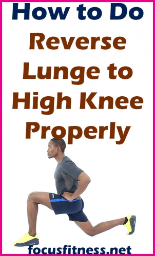 In this article, you will discover how to perform reverse lunge to high knee, which will build your leg and core muscles while improving your balance #reverse #lunge #core #focusfitness