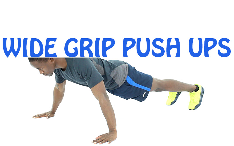 How to do Wide Grip Push Ups
