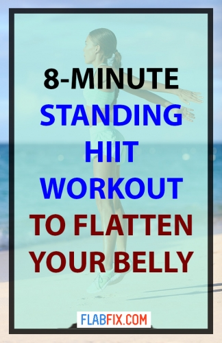 Use this standing hiit workout to flatten your belly without going to the gym #standing #hiit #workout #flat #belly #flabfix