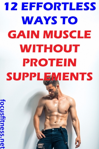 If you want to gain muscle mass naturally, this article will show you how to gain muscle without protein supplements or steroids. #gain #muscle #protein #supplement #focusfitness