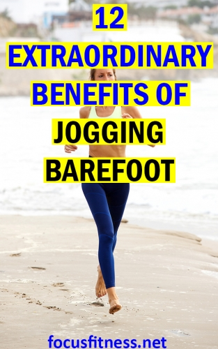 In this article, you will discover the extraordinary benefits of jogging barefoot like how it help you run faster and avoid injuries #benefits #jogging #barefoot #focusfitness