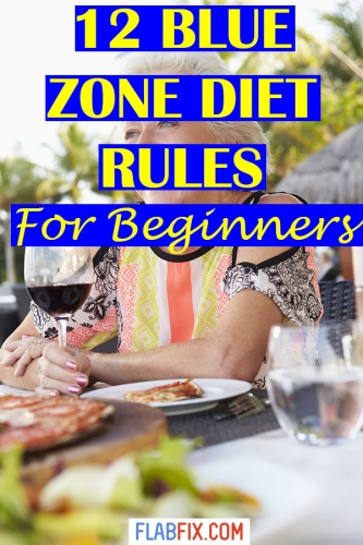 This article will show you why blue zone diets work and how you can use their rules to your advantage #blue #zone #diet #flabfix