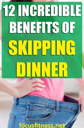 If you don't like eating dinner or you're skipping dinner to lose weight, this article will show you the incredible benefits of skipping dinner. #skipping #dinner #focusfitness