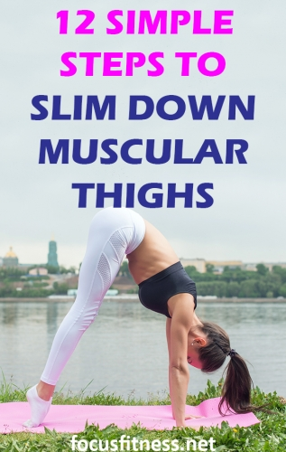 If you have muscular thighs and you want to get rid of them fast, this article will show you how to slim down muscular thighs quickly. #muscular #thighs #slim #down #focusfitness