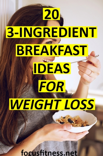 If you want to lose weight and maintain optimal health, this article will show you 3-ingredient breakfast ideas for weight loss #breakfast #ideas #weight #loss #focusfitness