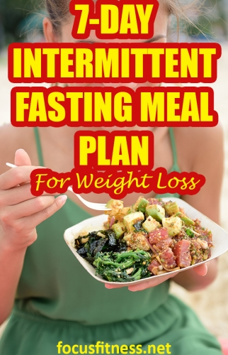 If you want to lose weight using intermittent fasting, follow this simple 7-day intermittent fasting meal plan for weight loss #intermittent #fasting #meal #plan #focusfitness
