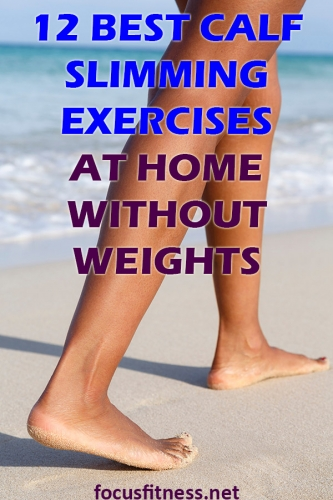 If you want to slim down fat or bulky calves, this article will show you the best calf slimming exercises to do at home without weights. #calf #slimming #exercises #focusfitness