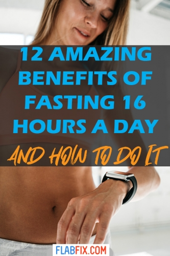 Read this article to discover the amazing benefits of fasting 16 hours a day and how to do it #fasting #16hours #flabfix