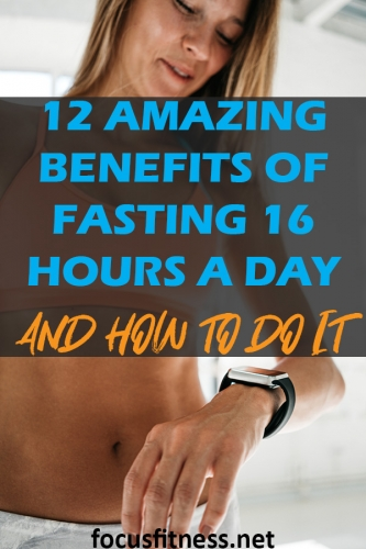 Read this article to discover the extraordinary benefits of fasting 16 hours a day and how to do it properly. #fasting #16hours #focusfitness