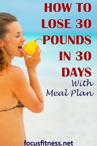 If you want to lose 30 pounds in 30 days, this article will show you how you can do it without starvation and hardcore workouts. #lose #30pounds #30days #focusfitness