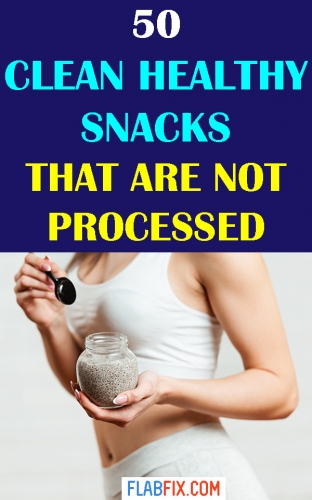 If you're looking for clean healthy snacks you can eat to curb hunger, this article will show you the best unprocessed snacks to add to your diet. #healthy #snacks #flabfix
