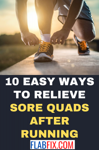 10 Easy Ways to Relieve Sore Quads After Running