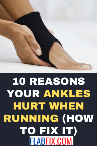 10 Reasons Your Ankles Hurt When Running (How to Fix It)