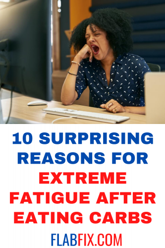 10 Surprising Reasons for Extreme Fatigue After Eating Carbs