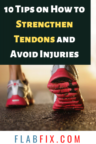 10 Tips on How to Strengthen Tendons and Avoid Injuries