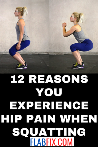 12 Reasons You Experience Hip Pain When Squatting