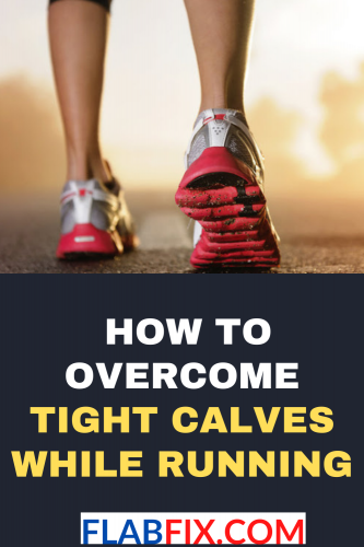 How To Overcome Tight Calves While Running