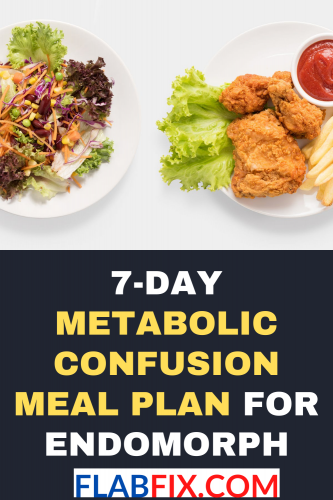 7-Day Metabolic Confusion Meal Plan For Endomorph