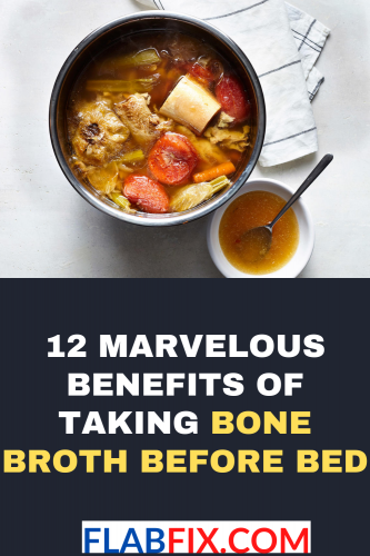 12 Marvelous Benefits of Taking Bone Broth Before Bed