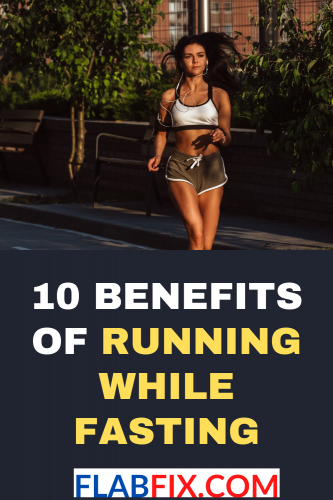 10 Benefits of Running While Fasting