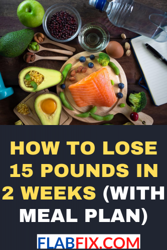 How to Lose 15 Pounds in 2 Weeks (with Meal Plan)